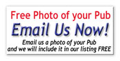 Email a Photo of your Pub, Bar or Inn to Pubsulike. We will display it in our Pub Guide Free!